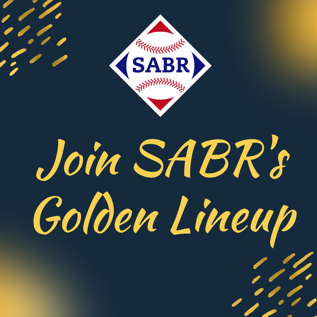 Join SABR's Golden Lineup