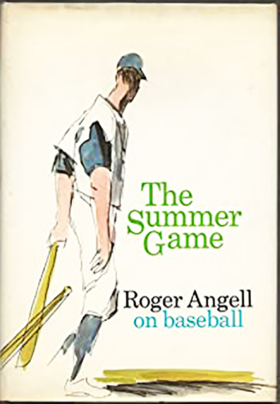 The Summer Game, by Roger Angell