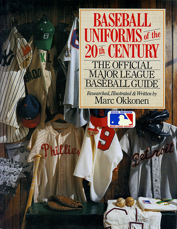 Baseball Uniforms of the 20th Century: The Official Major League Baseball Guide, by Marc Okkonen