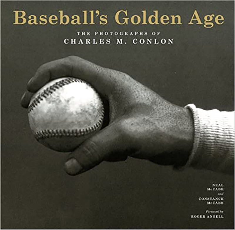 Baseball's Golden Age: The Photographs of Charles M. Conlon, by Neal and Constance McCabe