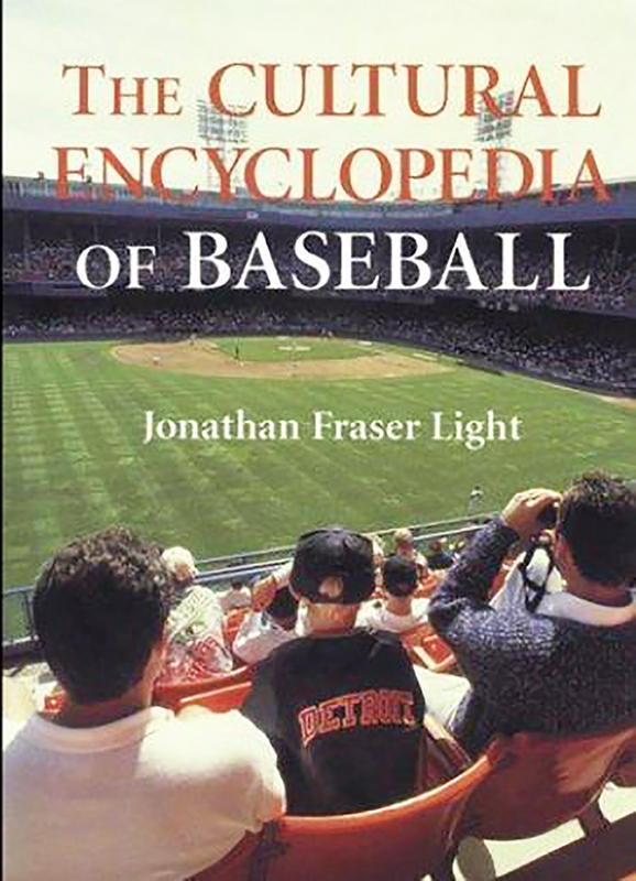 The Cultural Encyclopedia of Baseball, by Jonathan Fraser Light