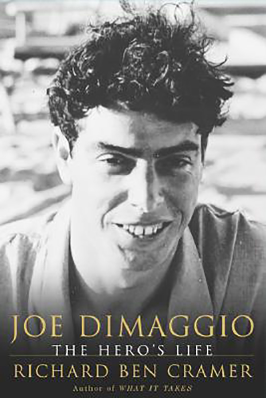 Joe DiMaggio: The Hero's Life, by Richard Ben Cramer