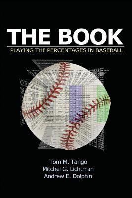 The Book, by Tom Tango, Mitchel Lichtman, and Andrew Dolphin