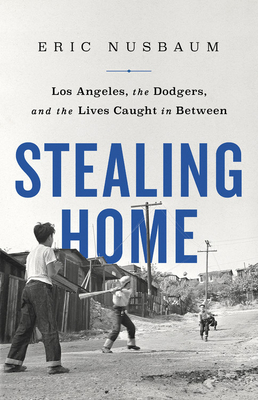 Stealing Home, by Eric Nusbaum