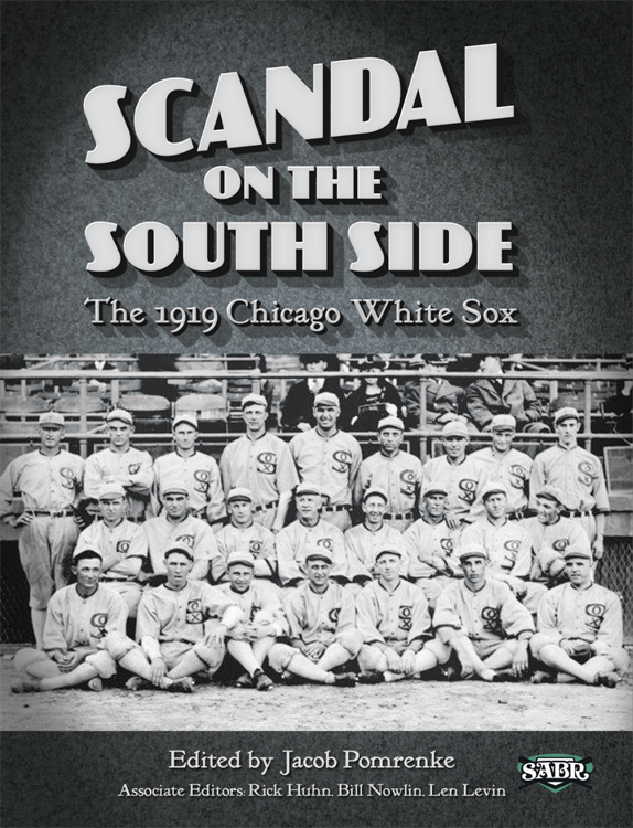 Scandal on the South Side: The 1919 Chicago White Sox, edited by Jacob Pomrenke