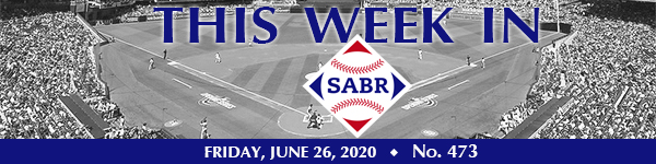 This Week in SABR: June 26, 2020