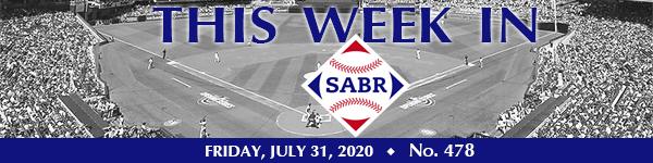 This Week in SABR: July 31, 2020