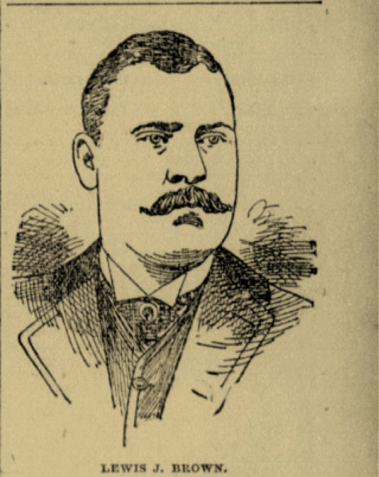 Lewis Brown (Boston Daily Globe, January 19, 1889:1.)