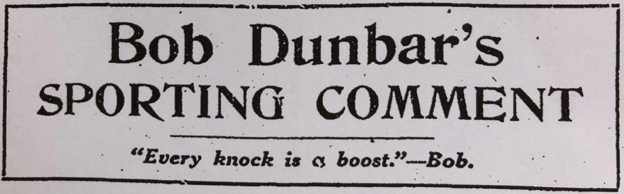 Bob Dunbar's Sporting Comment (Boston Journal)