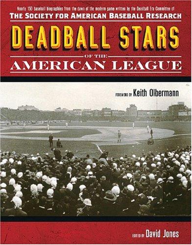 SABR's Deadball Stars of the American League, edited by David Jones