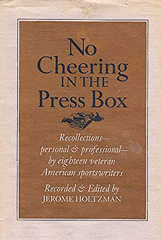 No Cheering in the Press Box, edited by Jerome Holtzman