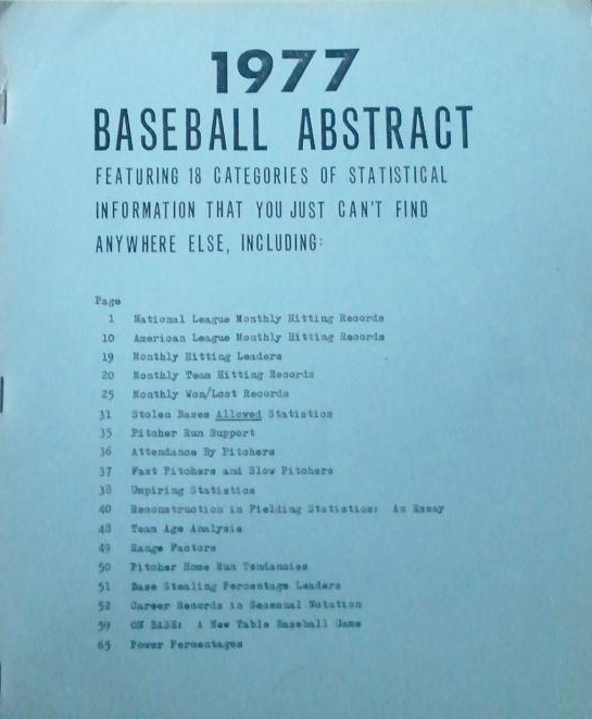 Bill James self-published his first Baseball Abstract in 1977