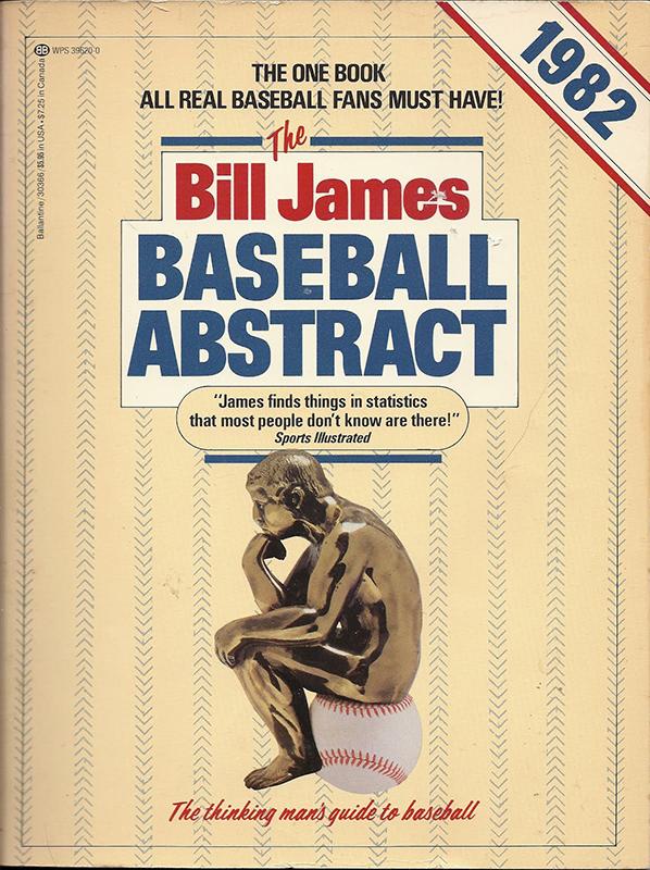 The 1982 Bill James Baseball Abstract, by Bill James