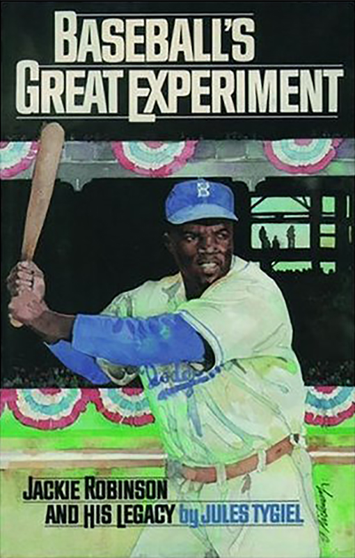 Baseball's Great Experiment: Jackie Robinson and His Legacy, by Jules Tygiel