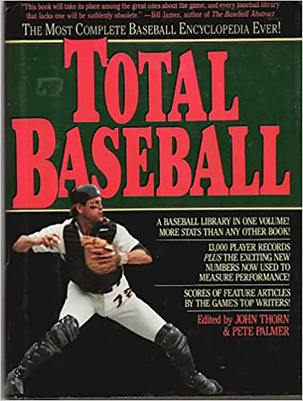 Total Baseball, edited by John Thorn and Pete Palmer
