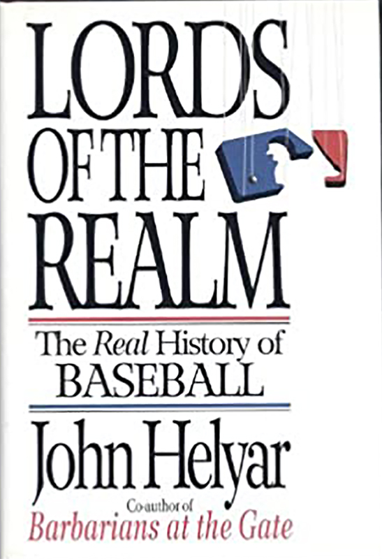 Lords of the Realm: The Real History of Baseball, by John Helyar