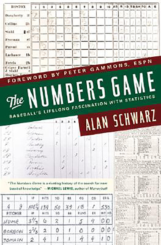 The Numbers Game: Baseball's Lifelong Fascination with Statistics, by Alan Schwarz