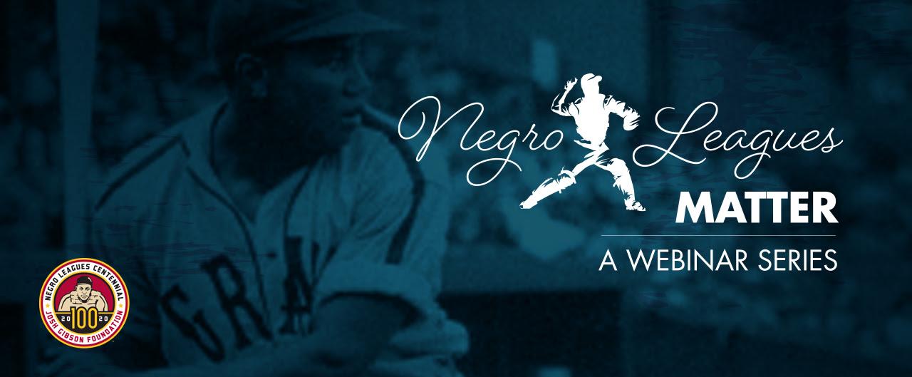 Josh Gibson Foundation: Negro Leagues Webinar Series