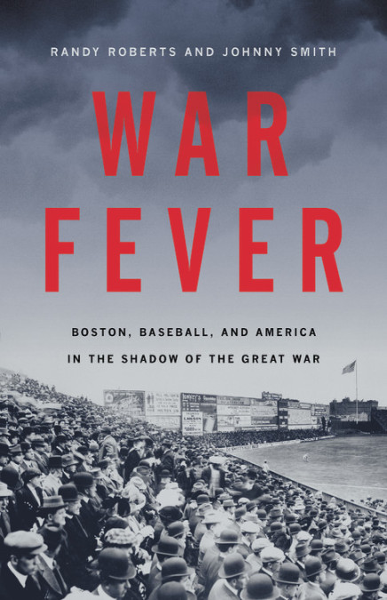 War Fever, by Randy Roberts and Johnny Smith