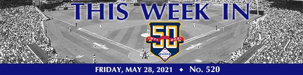 This Week in SABR: May 28, 2021