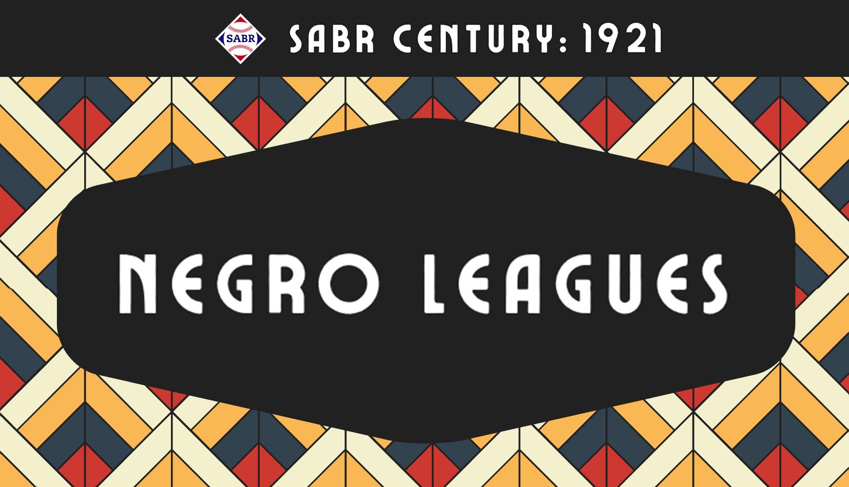 SABR Century: 1921 Negro Leagues