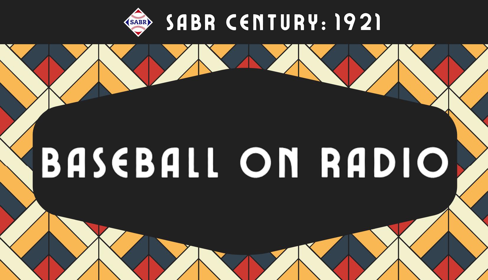 SABR Century: Baseball on Radio 1921