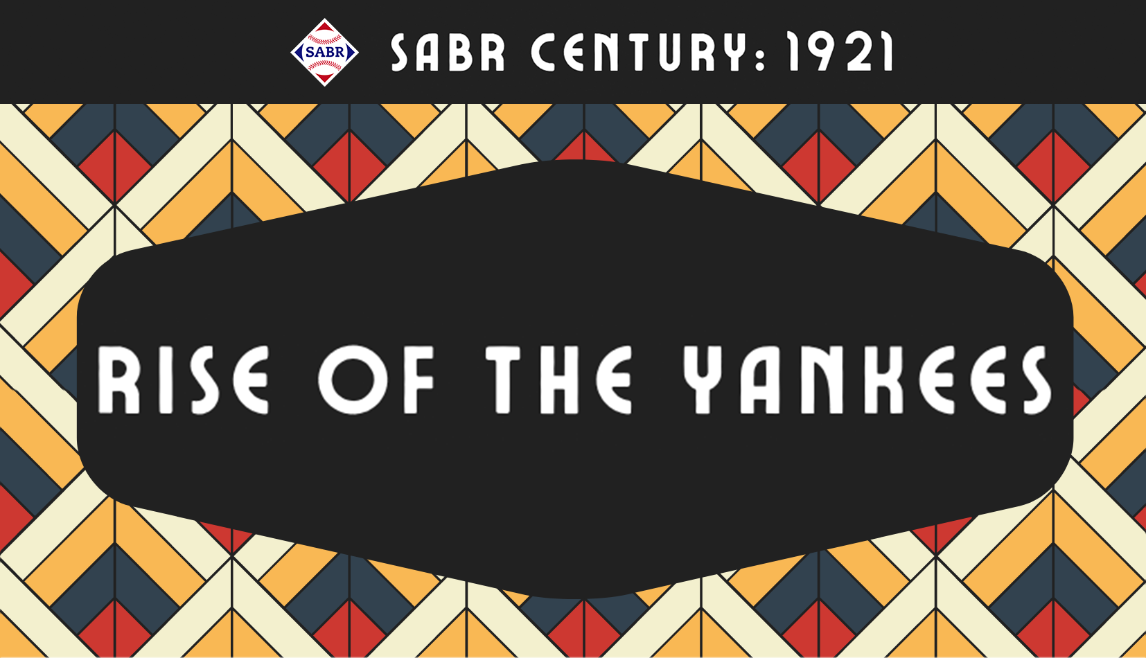 SABR Century: Rise of the Yankees