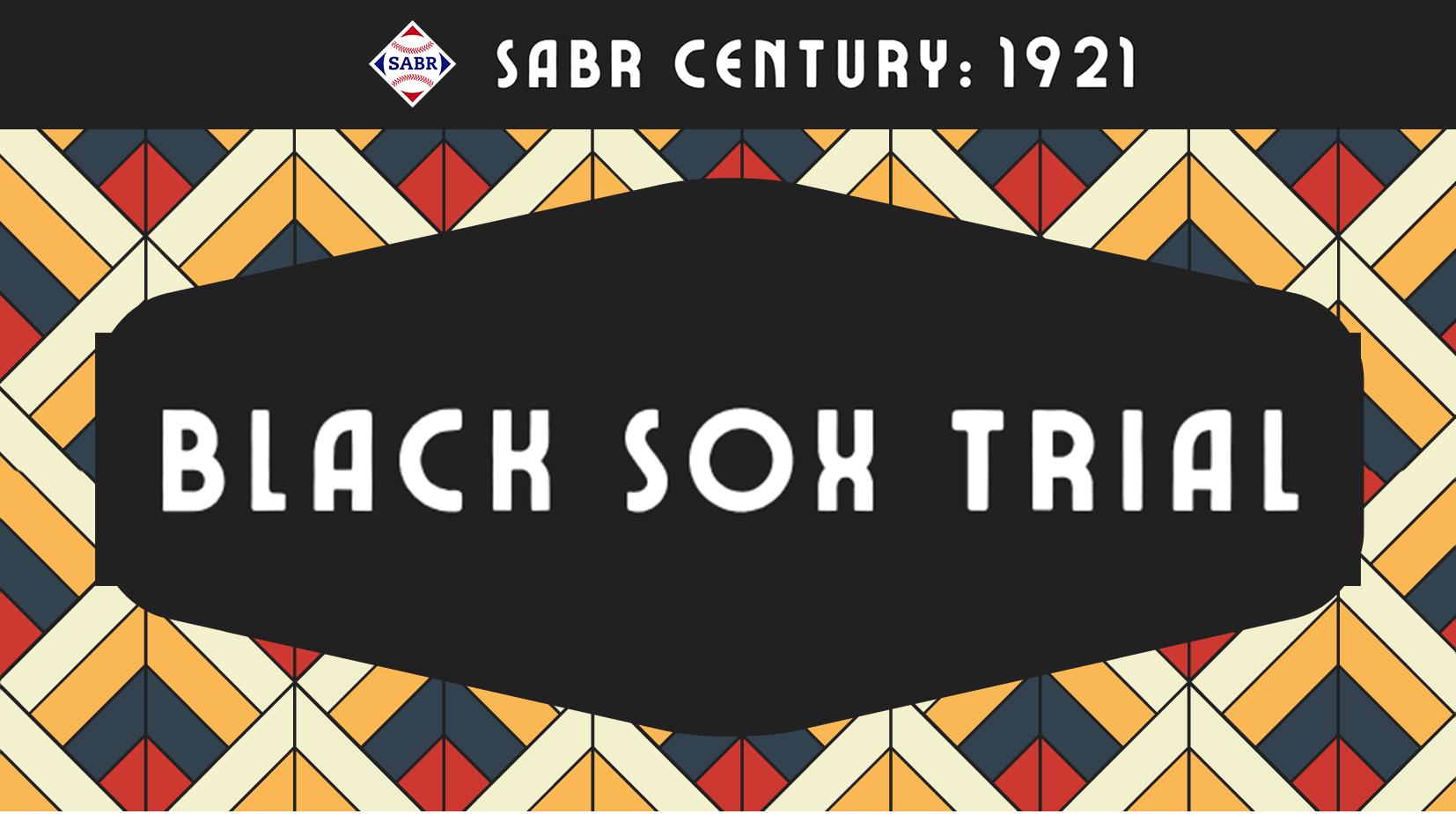 SABR Century: 1921 Black Sox Trial