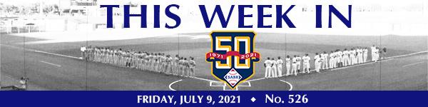 This Week in SABR: July 9, 2021