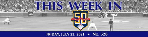This Week in SABR: July 23, 2021