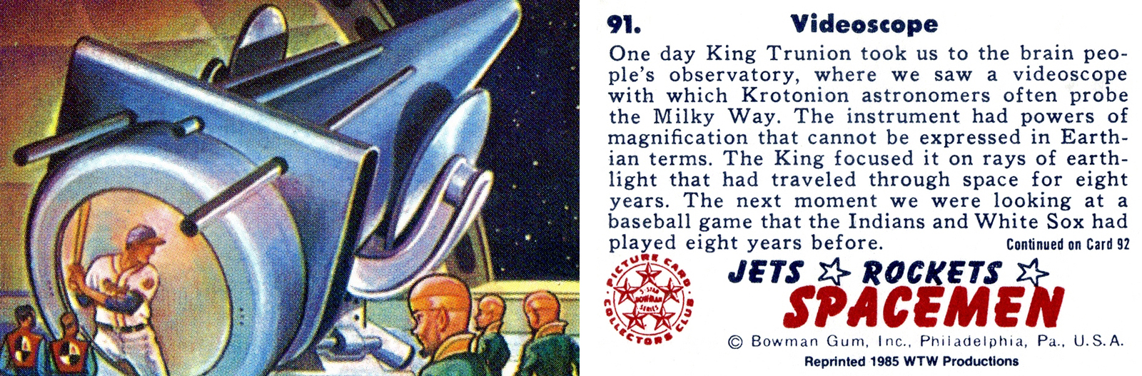 In one of the 1951 Bowman trading card sets, Jets, Rockets, Spacemen, visitors from Earth watch a baseball game beamed from Cleveland years earlier via alien technology. (AUTHOR'S COLLECTION)